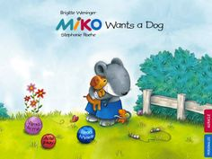 FREE March 5th (reg 2.99) Miko Wants a Dog: An interactive kids bedtime story book about a mouse wanting a pet to play with and how he gets one by helping his neighbor