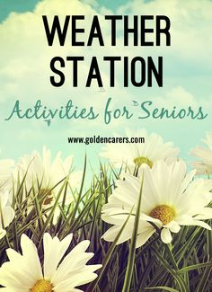 Weather Station Activities for Seniors: Maintaining a weather station is an absorbing activity suitable for any time of the year. Men in particular will love this activity! Nursing Home Activities, Elderly Activities, Dementia Activities, Senior Activities, Enrichment Activities, Weather Activities, Group Activities, Therapy Activities, Dementia Crafts