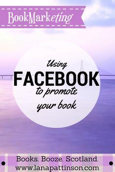 Using Facebook for Book Marketing   www.lanapattinson.com