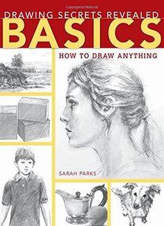 Drawing Secrets Revealed – Basics: How To Draw Anything PDF