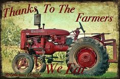 Farmall A Tractor. Thanks to the Farmers, we eat. Antique Tractors, Vintage Tractors, Vintage Farm, Vintage Signs, International Tractors, International Harvester, Tractor Pictures, Farmall Tractors, Red Tractor
