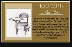 Shameless Self Promotion:  A five star quote from Goodreads for MOONCALF!