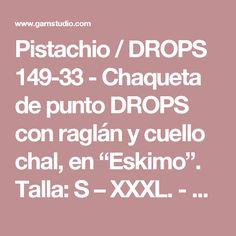 """Pistachio / DROPS 149-33 - Chaqueta de punto DROPS con raglán y cuello chal, en """"Eskimo"""". Talla: S – XXXL. - Patrón gratuito de DROPS Design"""