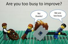 Are you too busy to improve? Stop, think and #PDCA please.