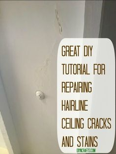 Great DIY Tutorial for Repairing Hairline Ceiling Cracks and Stains.