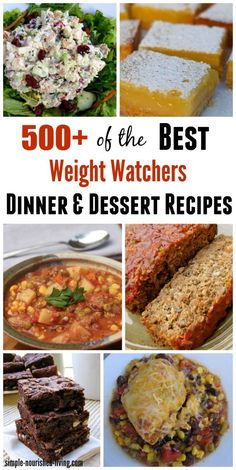 500+ Weight Watchers Recipes for Dinner and Dessert, easy, healthy, satisfying, delicious, family friendly, all with Points Plus