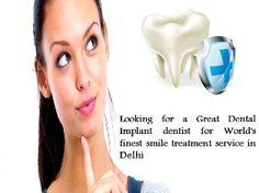 Best Dentist in South Delhi http://www.delhi-dentist-implant.in