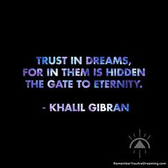 Top 100 dream quotes photos #KhalilGibran . . #RememberYouAreDreaming #RYADcollective #surreal #quote #quotes #inspirational #inspiration #quoteoftheday #quotestagram #dailyinspiration #sayings #quotestoliveby #dreamquotes #instaquotes #lifequotes #philosophy #quotestags #typography #minimal #type #design #wordporn #words #wordsofwisdom #wordstoliveby See more http://wumann.com/top-100-dream-quotes-photos/