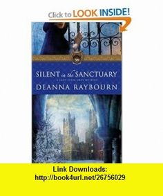 Silent in the Sanctuary A Lady Julia Grey Mystery (9780778324928) Deanna Raybourn , ISBN-10: 0778324923  , ISBN-13: 978-0778324928 ,  , tutorials , pdf , ebook , torrent , downloads , rapidshare , filesonic , hotfile , megaupload , fileserve