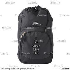 Fell Asleep Like This Backpack
