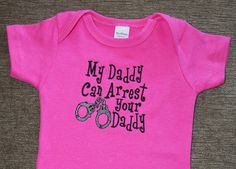 My Daddy can Arrest your Daddy embroidered bodysuit by KenaKreations, $18.00