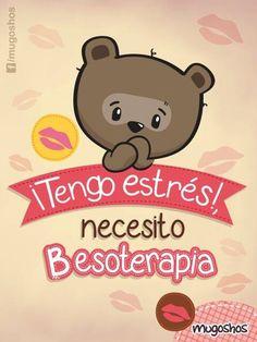 Necesito besoterapia con harto amor =)