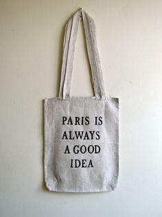 Canvas Tote Bag-Gray linen tote bag- Paris is always a good idea Quote- Eco Friendly Tote - Gift. nO 9.. $19.00, via Etsy.