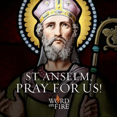 St. Anselm, pray for us!