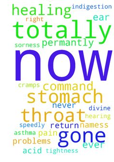 totally healing now in jesus namess -  	please all pray I need your prayers in jesus name I command all water fluid totally gone from my ears permantluy right now speedly never ever to return I command my hearing a lot sharper clearer now in jesus name I command totally healing in ear now totally healing in my throat now sore throat is gone from my throat permantly now in jesus name my stomach is totally healed in every way now all every all stomach problems symtoms all acid problems all…