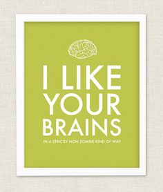 "Zombie Art Print ""I Like Your Zombie Brains"" Funny Horror Poster 12 x 16 Custom Color Giclee Unique Friend Geek or Boyfriend Gift. $34.00, via Etsy."