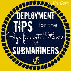 Jo, My Gosh!: Guest Post: Deployment Tips for the Significant Others of Submariners