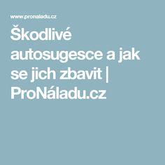 Škodlivé autosugesce a jak se jich zbavit   ProNáladu.cz