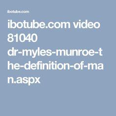 ibotube.com video 81040 dr-myles-munroe-the-definition-of-man.aspx