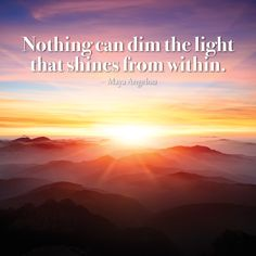 Nothing can dim the light that shines from within. Motivational Quotes, Inspirational Quotes, Uplifting Words, Positive Motivation, Inventors, Maya Angelou, Health Coach, Positive Thoughts, Food For Thought