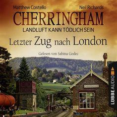 Cherringham - Landluft kann tödlich sein Folge 5: Letzter Zug nach London by Matthew Costello