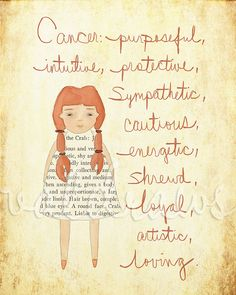 "I'm Cancerian.  ""Cancer: purposeful, intuitive, protective, sympathetic, cautious, energetic, shrewd, loyal, artistic, loving.""  (Etsy: ValDraws)"
