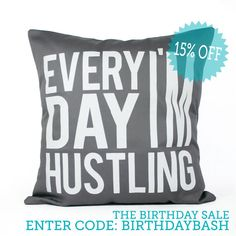 Hey Tatiana, I thought you and Rob would LOVE this! Every Day I'm Hustling Pillow Cover // 16x16 by michelledwight, $38.00