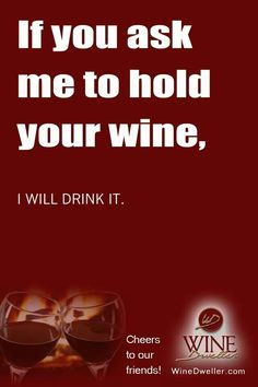 or most other alcoholic beverages.... lol