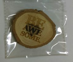 Be Awesome-beautiful wood slice magnet