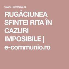 RUGĂCIUNEA SFINTEI RITA ÎN CAZURI IMPOSIBILE | e-communio.ro Just Pray, Acupuncture Points, Prayer Board, Design Case, Cross Stitch Charts, Good To Know, Personal Development, Prayers, Cancer