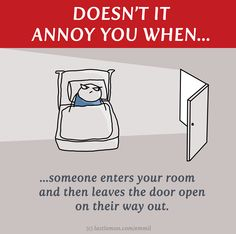 My roommate does this all the time!!! uggghh drives me crazy!!