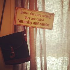 Better days are coming...