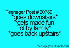 haha yup sounds abt right Funny Teenager Quotes, Teen Quotes, Teen Posts, Teenager Posts, Nerd Girl Problems, Weird But True, I Can Relate, Funny Pictures, Funny Pics