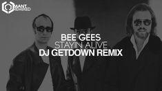 Bee Gees - Stayin' Alive (DJ GETDOWN Remix)