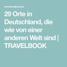 29 Orte in Deutschland, die wie von einer anderen Welt sind   TRAVELBOOK