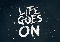 Life goes on word art print poster black white motivational quote inspirational words of wisdom motivationmonday Scandinavian fashionista fitness inspiration motivation typography home decor