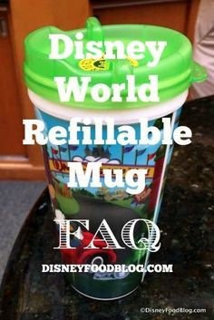 Walt Disney World Refillable Mug FAQ