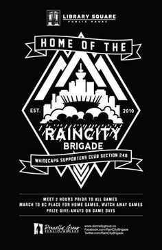 Join us and the Raincity Brigade as we cheer on the Whitecaps over some beers at Library Square - Every game!