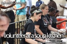 Before I die, I want to...Volunteer at a Soup Kitchen