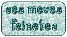Ses Meves Feinetes