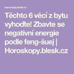 Těchto 6 věcí z bytu vyhoďte! Zbavte se negativní energie podle feng-šuej | Horoskopy.blesk.cz Feng Shui, Nordic Interior, Tarot, Wabi Sabi, Lose Weight, Health Fitness, Techno, Life, Mantra