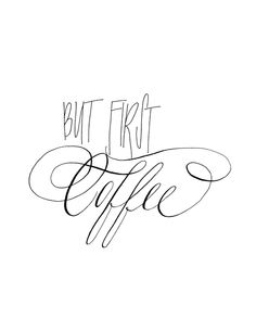 but first coffee gallery print