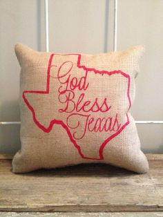"Texas burlap pillow- ""God Bless Texas"" Custom Made to Order"