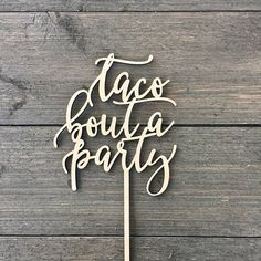 Taco Bout a Party Cake Topper 5W inches by Ngo Funny Cake Toppers, Wooden Cake Toppers, Wood Cake, Rustic Birthday, Party Cakes, Tacos, Celebration Cakes, Country Birthday, Shower Cakes