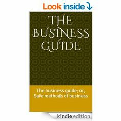 Amazon.com: The business guide: The business guide; or, Safe methods of business eBook: J. L. Nichols: Kindle Store