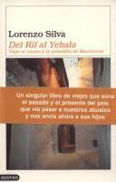 Del Rif al Yebala : viaje al sueño y la pesadilla de Marruecos / Lorenzo Silva