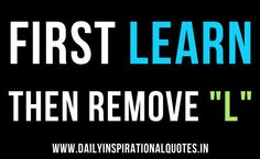 First Learn then remove 'L'