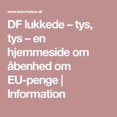 DF lukkede – tys, tys – en hjemmeside om åbenhed om EU-penge | Information