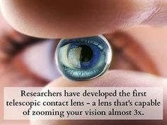 An international team of researchers have created the first telescopic contact lens; a contact lens that, when it's equipped, gives you the power to zoom your vision almost three times. Yes, this is the first ever example of a bionic eye that effectively gives you Superman-like eagle-eye vision.