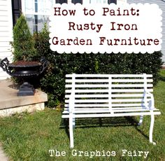 How to Paint - Rusty Iron Garden Furniture. Yes, staging the outside matters too.